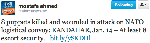 "Tweet text: ""8 puppets killed and wounded in attack on NATO logistical convoy: KANDAHAR, Jan. 14 – At least 8 escort security... http://bit.ly/ySKDHl """